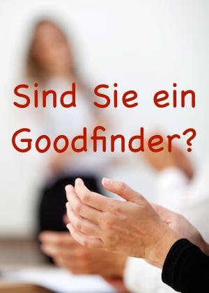 """""""Goodfinder"""" als wichtige Selbstmotivationstechnik und Leadershipinstrument."""